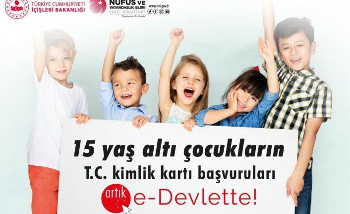 15 yaş altı çocukların kimlik kartı başvuruları e-Devlet'te