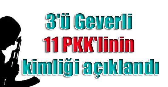 3'ü Geverli 11 PKK'linin kimliği açıklandı