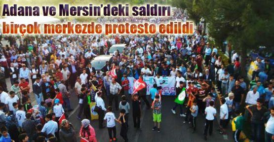Adana ve Mersin'deki saldırı birçok merkezde protesto edildi