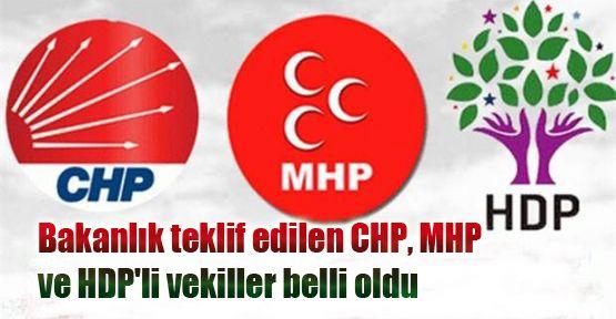 Bakanlık teklif edilen CHP, MHP ve HDP'li vekiller belli oldu
