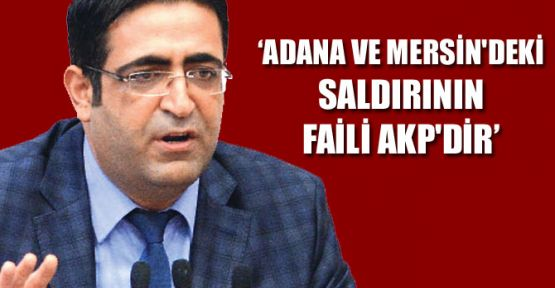 Baluken: Adana ve Mersin'deki saldırının faili AKP'dir