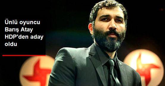 Barış Atay HDP'den milletvekili adayı oldu