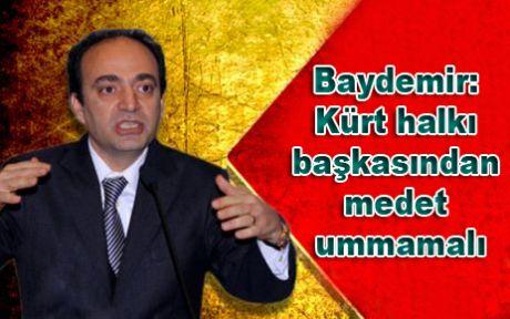 Baydemir: Kürt halkı başkasından medet ummamalı