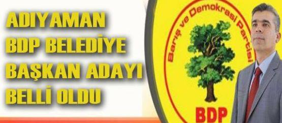 BDP'nin Adıyaman adayı Erdal Yavaş