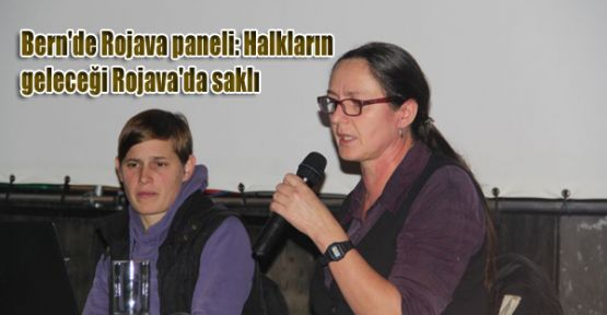 Bern'de Rojava paneli: Halkların geleceği Rojava'da saklı