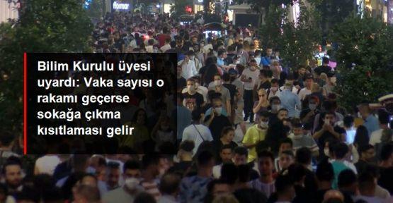 Bilim Kurulu Üyesi İlhan: Vakalar 2 binleri geçerse sokağa çıkma kısıtlaması geri gelebilir