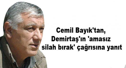 Cemil Bayık'tan, Demirtaş'ın 'amasız silah bırak' çağrısına yanıt