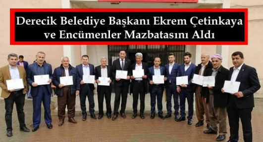 Derecik Belediye Başkanı Ekrem Çetinkaya ve Encümenler Mazbatasını Aldı