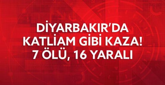 Diyarbakır'da katliam gibi kaza: 7 Ölü, 16 Yaralı
