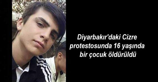 Diyarbakır'daki Cizre protestosunda 16 yaşında bir çocuk öldürüldü