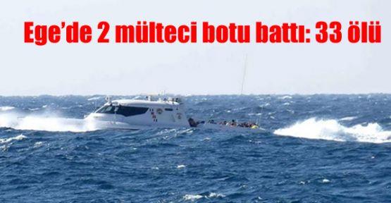 Ege'de 2 mülteci botu battı: 33 ölü