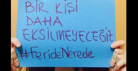 #FerideNerede diyen kadınların dayanışması Feride'yi kurtardı