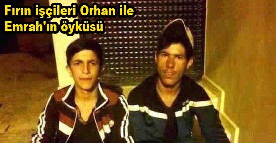 Fırın işçileri Orhan ile Emrah'ın öyküsü