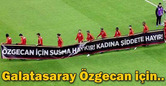 Galatasaray Özgecan'ı unutmadı