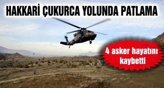 Hakkari Çukurca yolunda patlama: 4 asker hayatını kaybetti