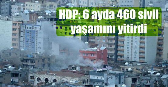 HDP: 6 ayda 460 sivil yaşamını yitirdi