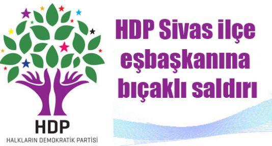 HDP Sivas ilçe eşbaşkanına bıçaklı saldırı