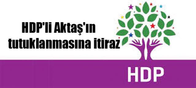 HDP'li Aktaş'ın tutuklanmasına itiraz