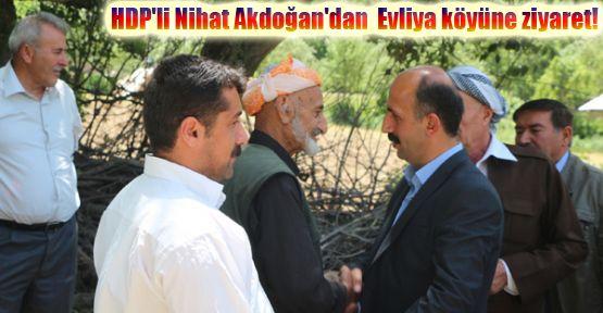 HDP'li Nihat Akdoğan'dan  Evliya köyüne ziyaret!