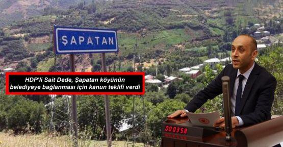 HDP'li Sait Dede, Şapatan köyü için kanun teklifi verdi
