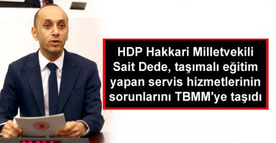 HDP'li Sait Dede, taşımalı eğitim yapan servis hizmetlerinin sorunlarını TBMM'ye taşıdı