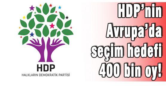 HDP'nin Avrupa'da hedefi 400 bin oy!