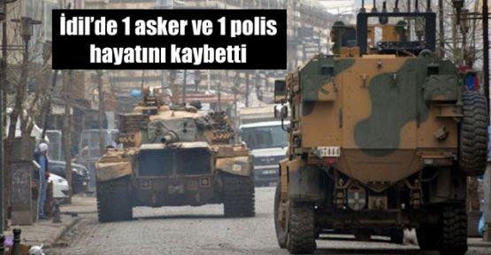 İdil'de 1 asker ve 1 polis hayatını kaybetti
