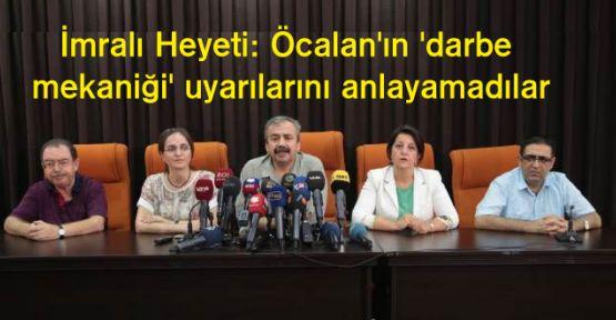 İmralı Heyeti: Öcalan'ın 'darbe mekaniği' uyarılarını anlayamadılar