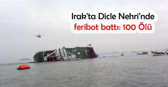 Irak'ta Dicle Nehri'nde feribot battı: 100 Ölü