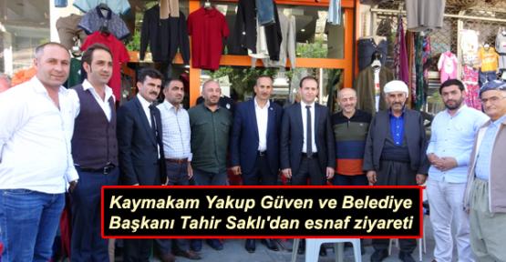 Kaymakam Yakup Güven ve Belediye Başkanı Tahir Saklı'dan esnaf ziyareti