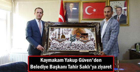 Kaymakam Yakup Güven'den Belediye Başkanı Tahir Saklı'ya ziyaret