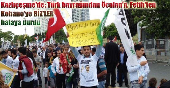 Kazlıçeşme'de; Türk bayrağından Öcalan'a, Fetih'ten Kobane'ye BİZ'LER halaya durdu