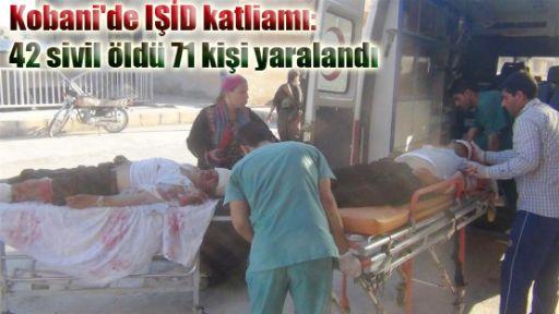 Kobani'de IŞİD katliamı, en az 42 sivil öldü 71 kişi yaralandı
