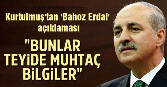 Kurtulmuş'tan 'Bahoz Erdal' açıklaması: Teyide muhtaç bilgiler var