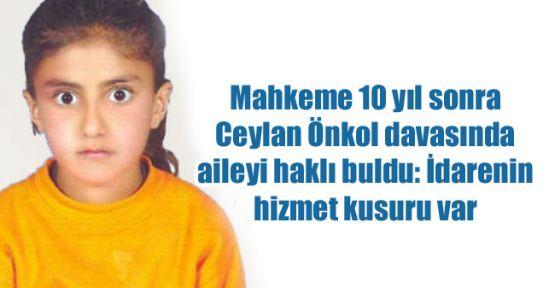 Mahkeme 10 yıl sonra Ceylan Önkol davasında aileyi haklı buldu