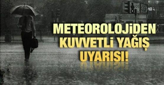 Meteoroloji'den 4 il için kuvvetli yağış uyarısı!