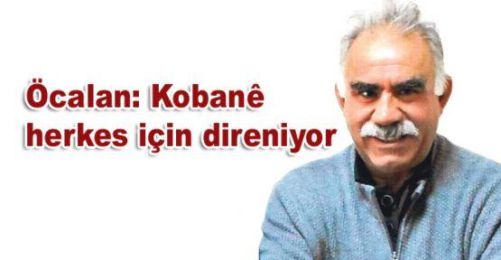 Öcalan: Kobani herkes için direniyor