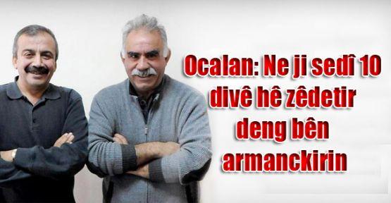 Ocalan: Ne ji sedî 10 divê hê zêdetir deng bên armanckirin