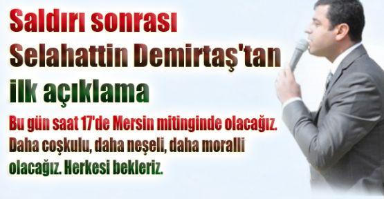 Demirtaş'tan ilk açıklama: Saat 17'de Mersin mitinginde olacağız
