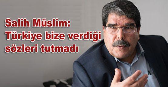 Salih Müslim: Türkiye bize verdiği sözleri tutmadı