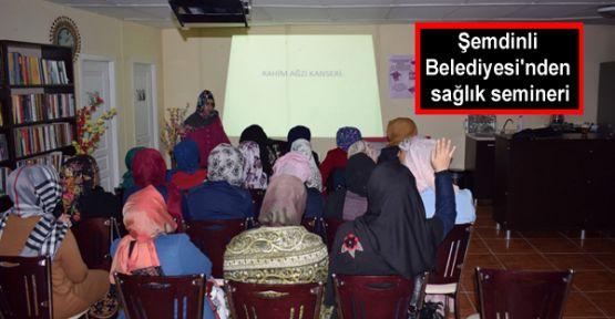 Şemdinli Belediyesi'nden sağlık semineri