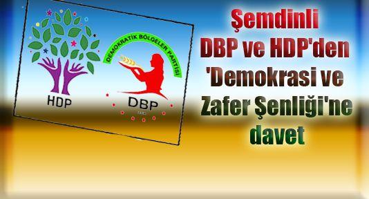 Şemdinli DBP ve HDP'den 'Demokrasi ve Zafer Şenliği'ne davet
