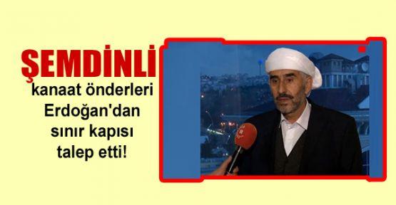 Şemdinli kanaat önderleri Erdoğan'dan sınır kapısı talep etti!