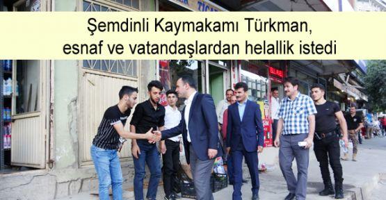 Şemdinli Kaymakamı Türkman esnaf ve vatandaşlardan helallik istedi