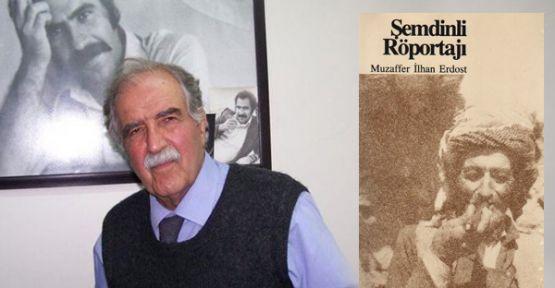 Şemdinli Röportajı kitabının yazarı Muzaffer İlhan Erdost vefat etti