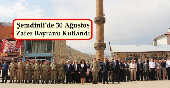 Şemdinli'de 30 Ağustos Zafer Bayramı Kutlandı