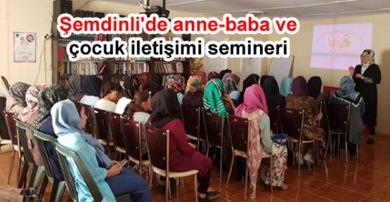 Şemdinli'de anne-baba ve çocuk iletişimi semineri