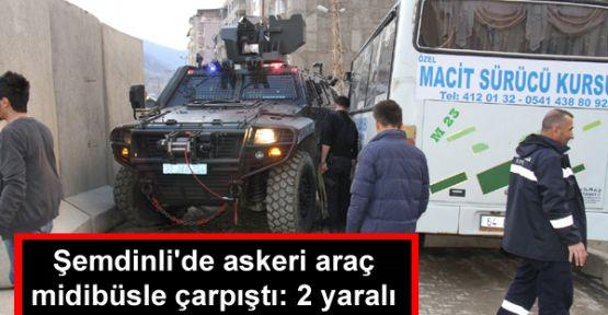 Şemdinli'de askeri araç midibüsle çarpıştı: 2 yaralı