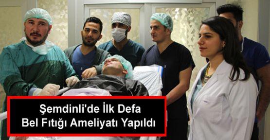 Şemdinli'de İlk Defa Bel Fıtığı Ameliyatı Yapıldı