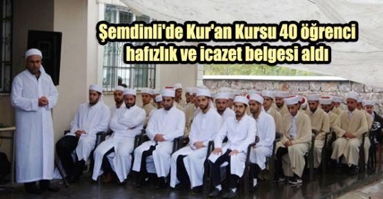 Şemdinli'de Kur'an Kursu 40 öğrenci hafızlık ve icazet belgesi aldı
